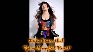 Lula Rosenthal - Your Mangled Heart (The Gossip)