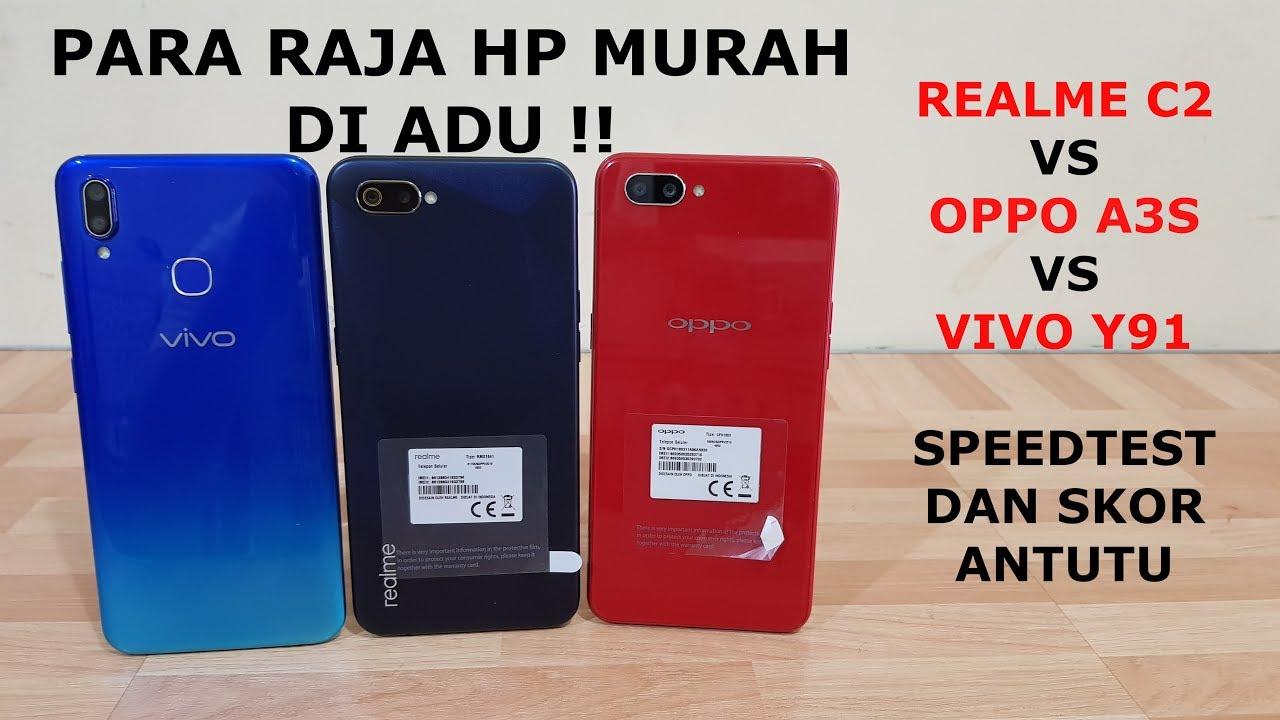 Realme C2 Vs Oppo A3s Vs Vivo Y91 Speedtest Dan Skor Antutu Youtube