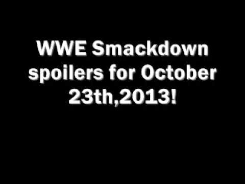 WWE Smackdown spoilers for October 23th,2013!