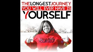 The Longest Journey You Can Ever Have Yourself By Mz. Conception