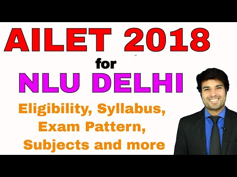 AILET 2018 (NLU Delhi) - Everything you want to know. Syllabus, AILET Exam Pattern AILET Eligibility
