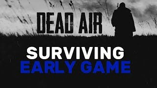 STALKER Dead Air: Survive the Early Game