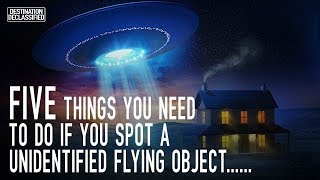 UFO Sightings: You've Seen A UFO, Here's What You Do Next...