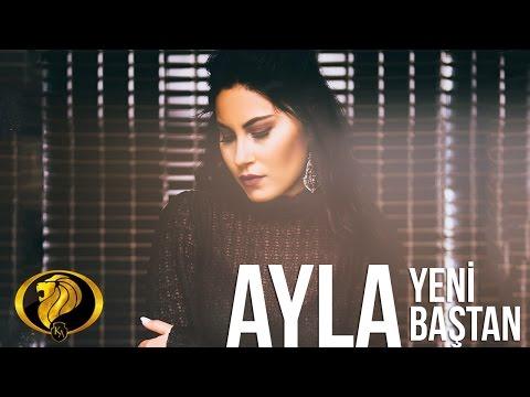 Yeni Baştan - Ayla (Official Video) #2016