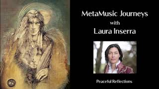 Peaceful Reflections ~ MetaMusic Journeys
