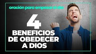 Oración de Hoy ✔� 4�⃣ BENEFICIOS DE OBEDECER A DIOS...
