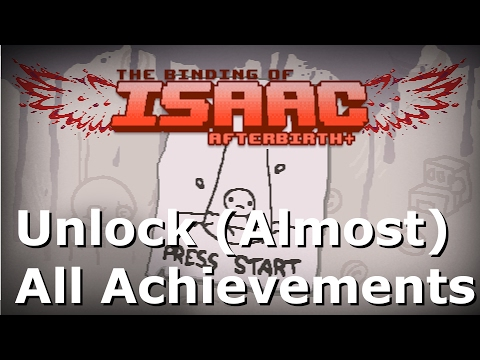 How To Unlock (Almost) Every Achievement In Afterbirth+!!