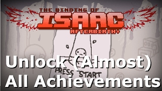 How To Unlock Almost Every Achievement In Afterbirth