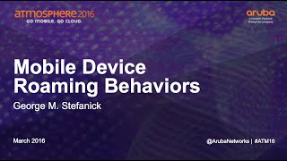 [ATM16] Mobile Device Roaming Behaviors and Client Troubleshooting Best Practices