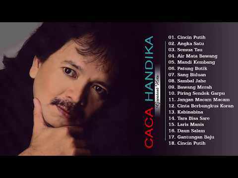 Caca Handika Greatest Hits - The Best Of Caca Handika 2018