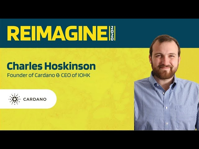 REIMAGINE 2020 v2.0 - Charles Hoskinson - CEO of IOHK - The Philosophy of Cardano
