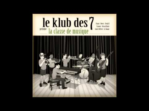 le Klub des 7 - La Classe de Musique [FULL ALBUM]