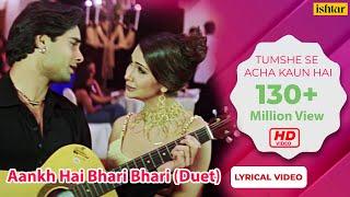 Download Aankh Hai Bhari Bhari (Duet) - Lyrical Video | Best Bollywood Sad Songs | Tum Se Achcha Kaun Hai Mp3 and Videos
