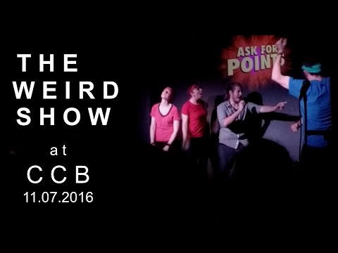 The Weird Show - Sketch Comedy - July 11th, 2016