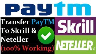 Use PayTM to Deposit in Skrill or Neteller   PayTM to Skrill Transfer   PayTM to Neteller Transfer