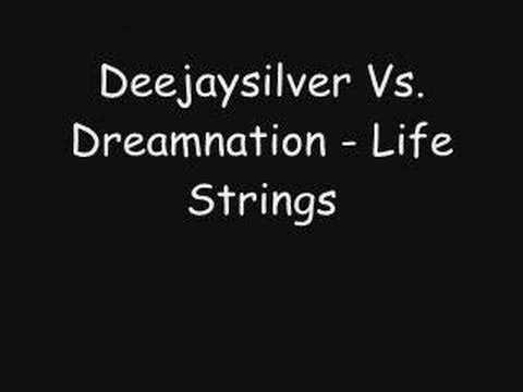 Deejaysilver Vs. Dreamnation - Life Strings