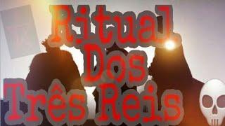 RITUAL DOS TRÊS REIS : JOGOS DOS ESPÍRITOS #9
