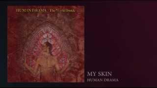 """Human Drama """"The World Inside"""" My Skin"""