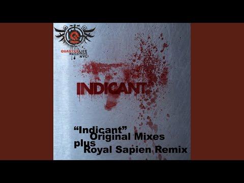 Indicant (Royal Sapien's Butchered Remix)