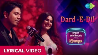 Dard-E-Dil -  Lyrical Video | Carvaan Lounge | Ankit Tiwari | Priyanka Negi | Arko | Anupriya Goenka
