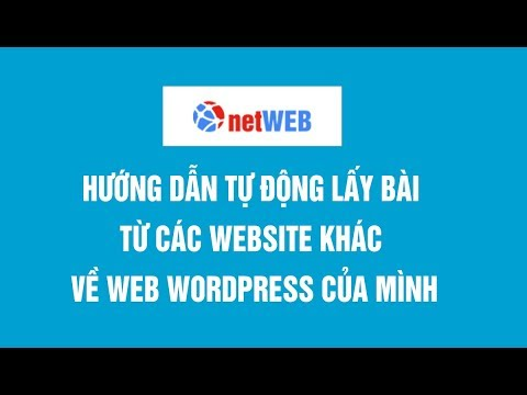 Hướng dẫn tự động lấy bài từ các website khác về web wordpress của mình
