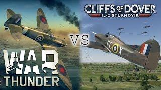 War Thunder vs IL-2 Cliffs of Dover