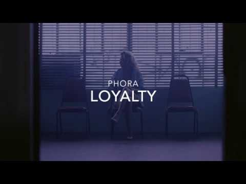 Loyalty - Phora lyrics