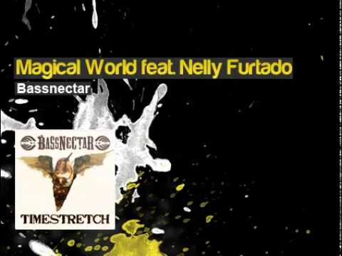 Bassnectar - Magical World feat. Nelly...