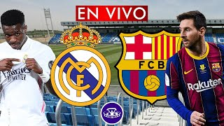 REAL MADRID vs BARCELONA LIVE VIVO 🔴 LA LIGA