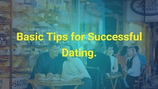 Basic Tips for Successful Dating