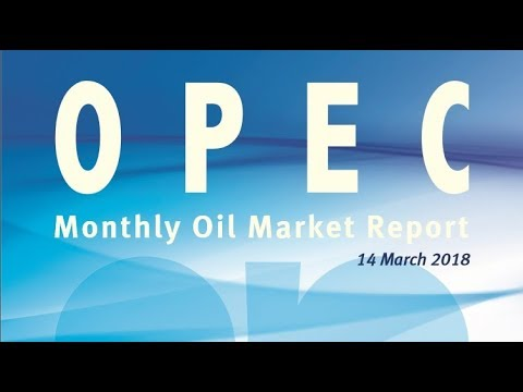 The OPEC monthly oil market report march 2018