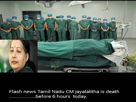 Flash News Tamilnadu CM Jayalalitha is death before 6 hours today