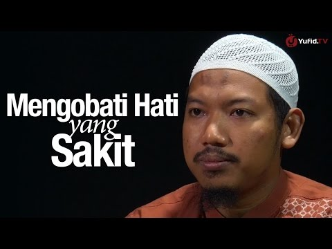 Ceramah Singkat: Mengobati Hati Yang Sakit - Ustadz Abu Ubaidah Yusuf As-Sidawy.