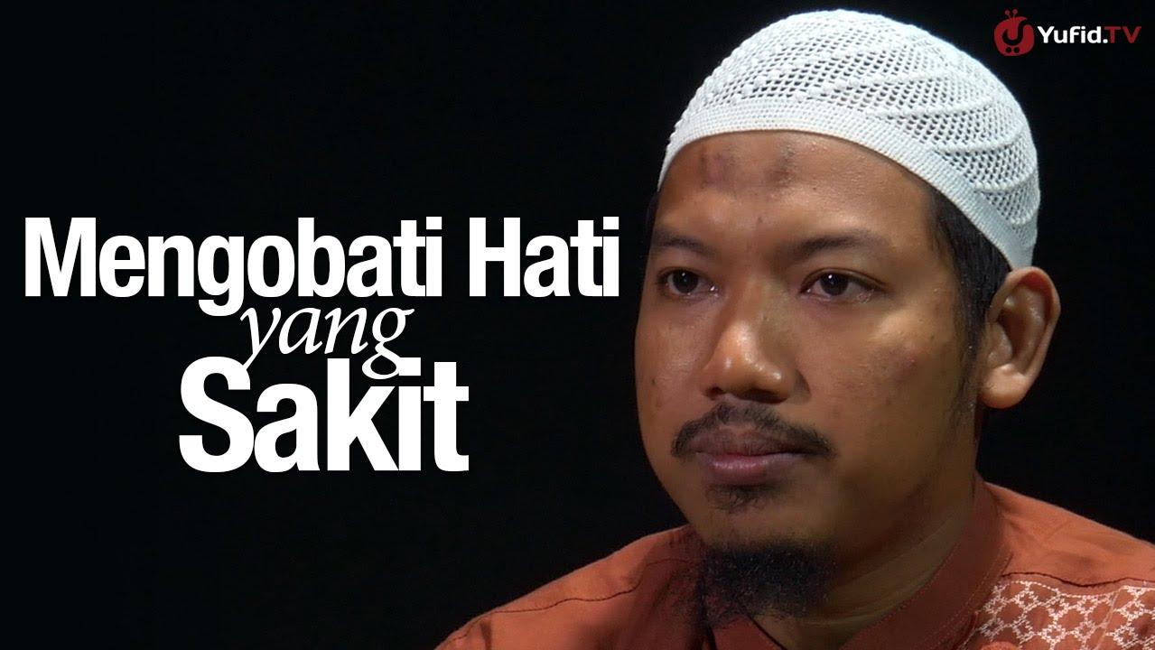 Ceramah Singkat Mengobati Hati Yang Sakit Ustadz Abu Ubaidah