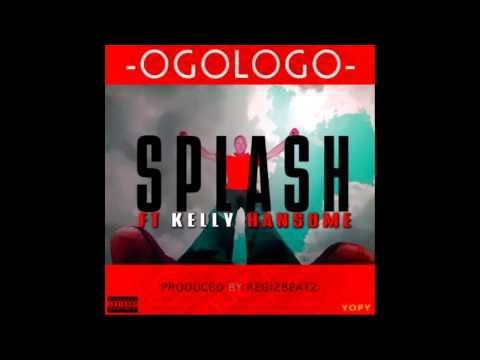 Splash ft Kelly Hansome - Ogologo (Prod. By Regiz)