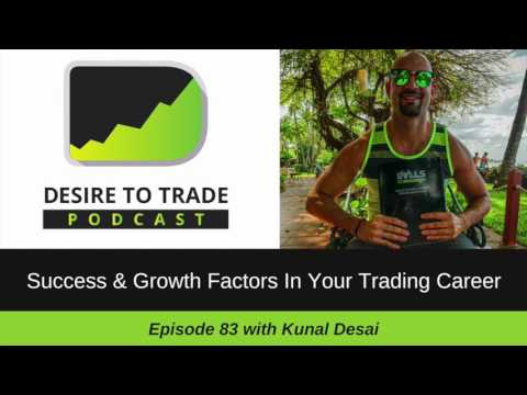 Kunal Desai: Success & Growth Factors In Your Trading Career | Trader Interview