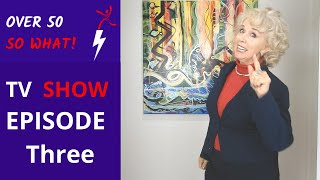 TV Show Over 50 So What! Episode 3 Replay Bucket List, Alive & Kicking, LifeBall