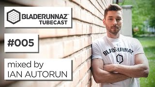 Bladerunnaz tubecast 005 - The best drum & bass mixes - Ian Autorun