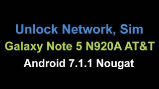 Unlock Samsung Galaxy Note 5 N920A AT&T Nougat 7.1.1