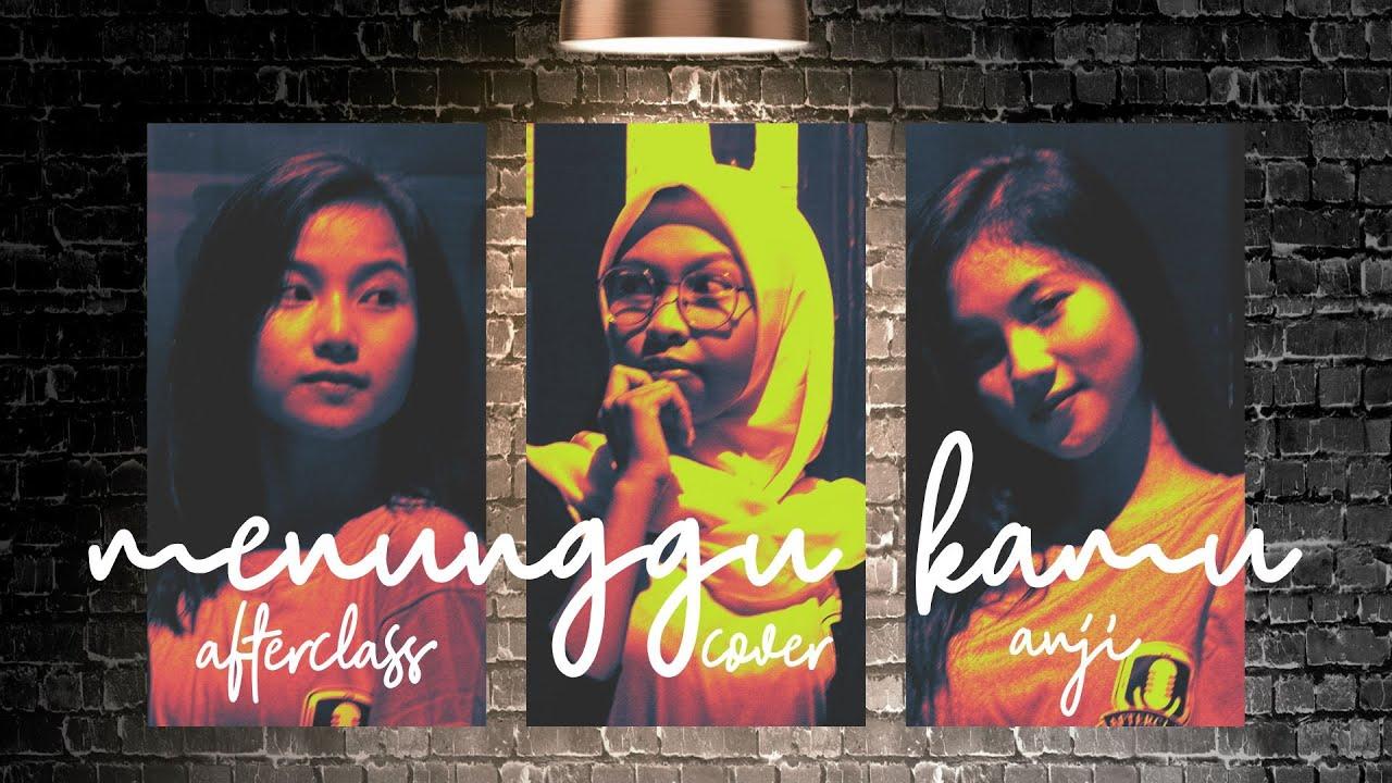 MENUNGGU KAMU (ANJI) - COVER BY AFTERCLASS