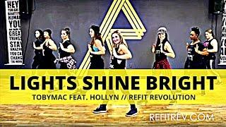 lights shine bright tobymac hollyn cardio fitness choreography refit® revoltion