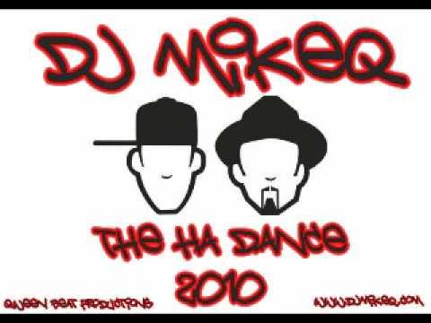 DJ MikeQ - The Ha Dance 2010