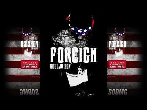 Soulja Boy • Foreign [Full Mixtape Stream] Hosted By DJ Wats