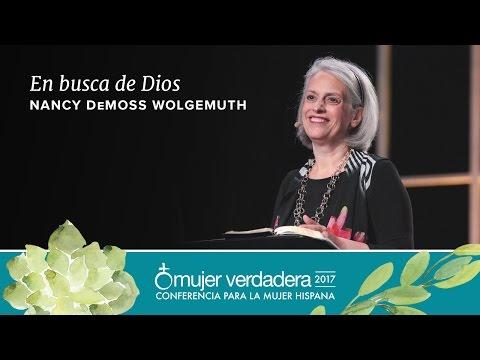 "Mujer Verdadera '17: ""En busca de Dios"" I Nancy DeMoss de Wolgemuth"