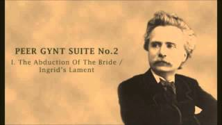 Peer Gynt Suite No. 2 -- The Abduction Of The Bride / Ingrid