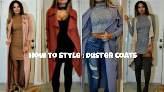 How To Style: Duster Coats / Long Coats / Trench Coats