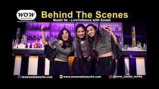 Behind the scenes | maahi ve |  livetodance with sonali | wajah tum ho  |