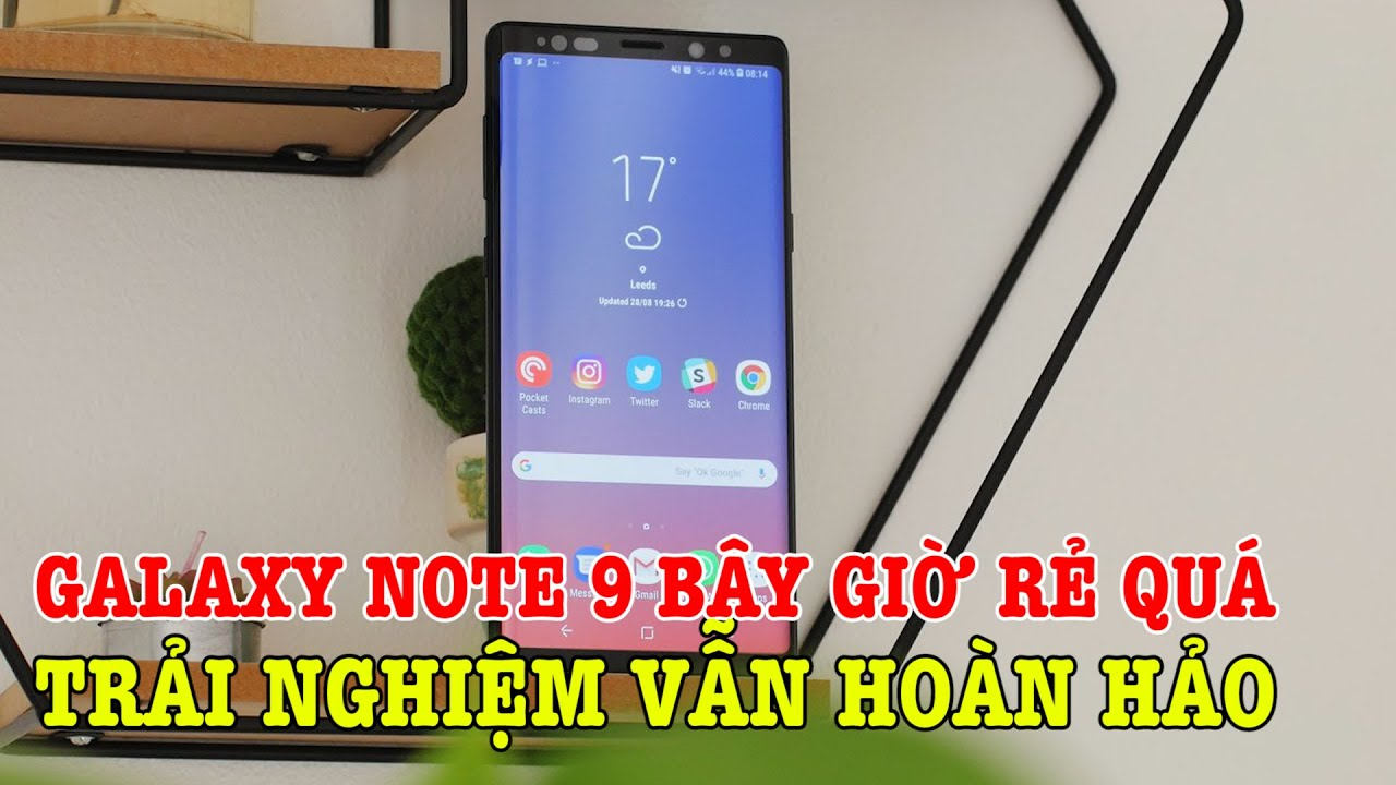 Note 10 bán rồi, Galaxy Note 9 bây giờ GIẢM GIÁ KINH QUÁ