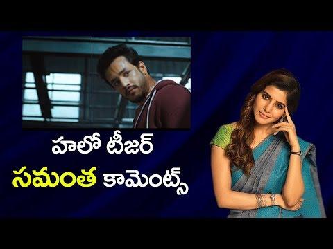 Samantha Reaction on Akhil Akkineni's Hello Movie Teaser | Annapurana Studios | YOYO Cine Talkies