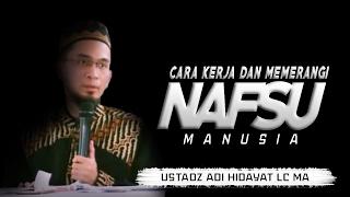Video Cara Kerja Hawa Nafsu dan Cara Memeranginya |  Ustadz Adi Hidayat download MP3, 3GP, MP4, WEBM, AVI, FLV November 2017